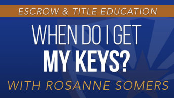 When Do You Get Your Keys with Rosanne Somers
