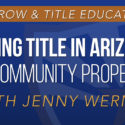 Taking Title in Arizona as Community Property